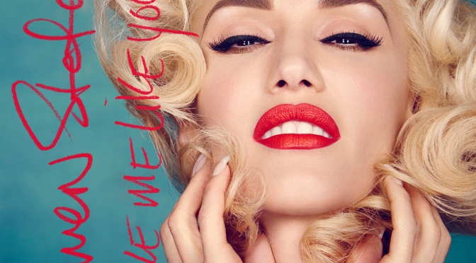 "#QuickListen Review: ""Make Me Like You"" – Gwen Stefani"