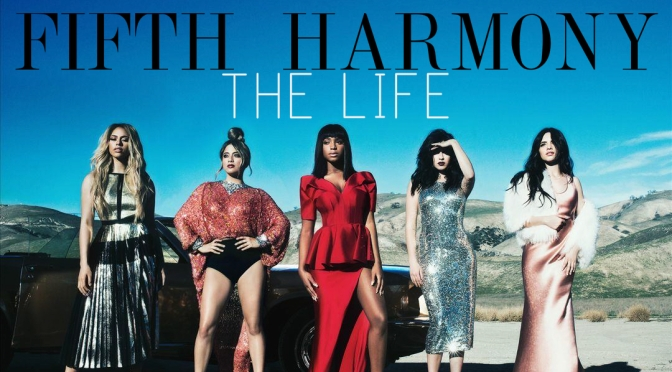 "Fifth Harmony Song Premiere: ""The Life"""